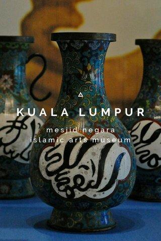 KUALA LUMPUR mesjid negara islamic arts museum