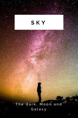 SKY The dark, Moon and Galaxy
