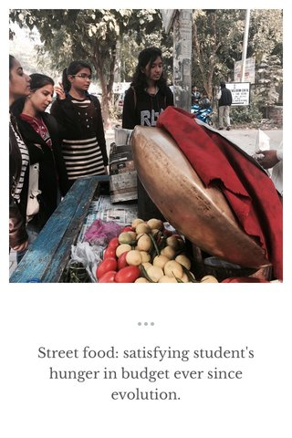 Street food: satisfying student's hunger in budget ever since evolution.