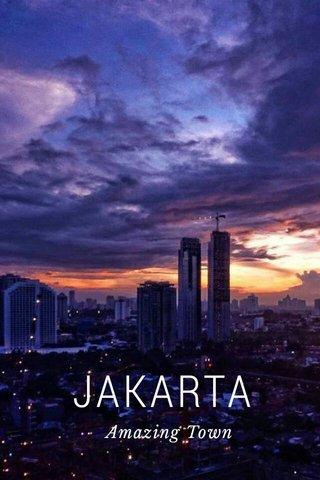 JAKARTA Amazing Town