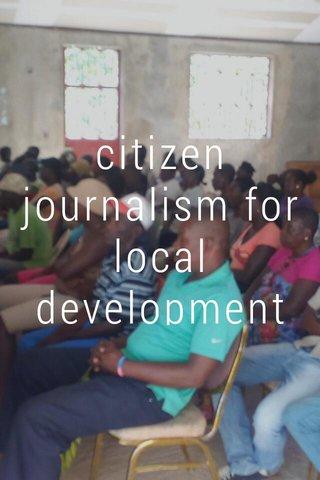 citizen journalism for local development