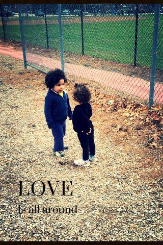 LOVE Is all around