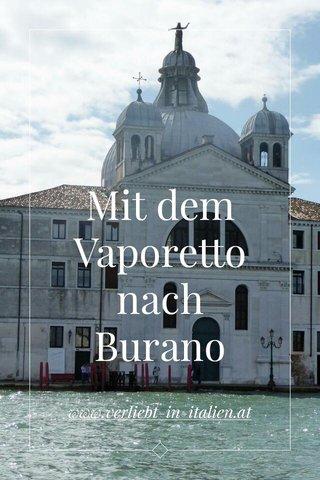 Mit dem Vaporetto nach Burano www.verliebt-in-italien.at