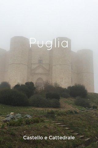 Puglia Castello e Cattedrale