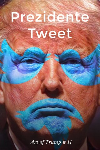Prezidente Tweet Art of Trump # 11