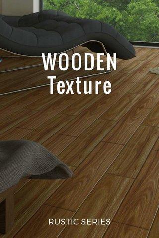 WOODEN Texture RUSTIC SERIES
