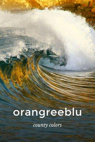 orangreeblu county colors