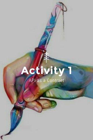 Activity 1 API as a Contract
