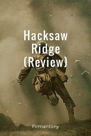 Hacksaw Ridge (Review) Firmantony