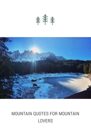 MOUNTAIN QUOTES FOR MOUNTAIN LOVERS