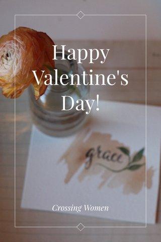 Happy Valentine's Day! Crossing Women