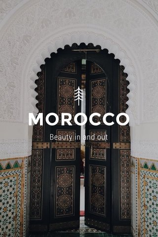 MOROCCO Beauty in and out