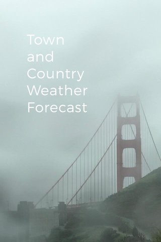 Town and Country Weather Forecast