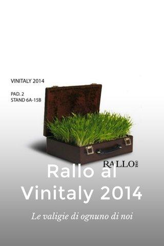 Rallo al Vinitaly 2014 Le valigie di ognuno di noi