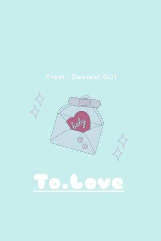 To.Love From : Dearest Girl