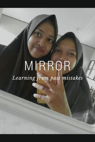 MIRROR Learning from past mistakes