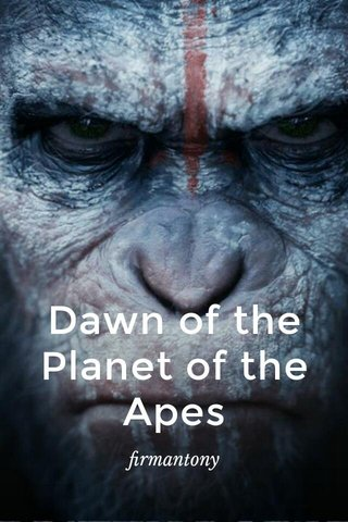 Dawn of the Planet of the Apes firmantony