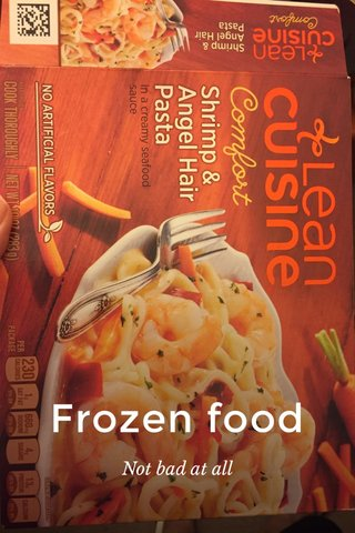 Frozen food Not bad at all