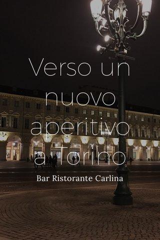Verso un nuovo aperitivo a Torino Bar Ristorante Carlina