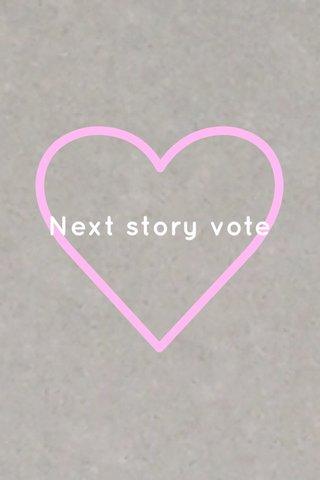 Next story vote