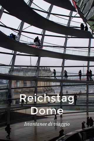 Reichstag Dome Istantanee di viaggio
