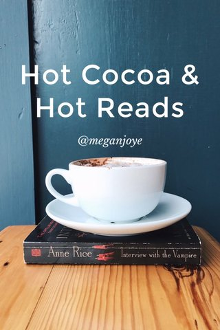 Hot Cocoa & Hot Reads @meganjoye