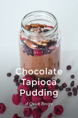 Chocolate Tapioca Pudding A Quick Recipe