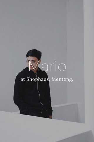 Mario at Shophaus, Menteng.