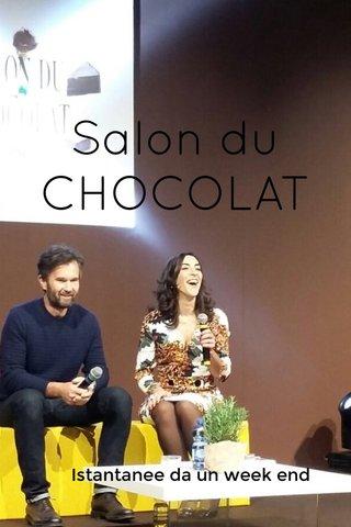 Salon du CHOCOLAT Istantanee da un week end