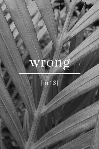 wrong |m.18|