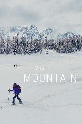 MOUNTAIN Dear
