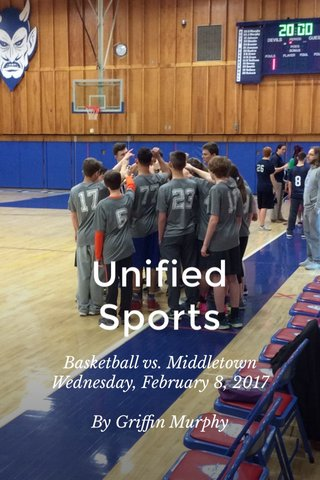 Unified Sports Basketball vs. Middletown Wednesday, February 8, 2017 By Griffin Murphy