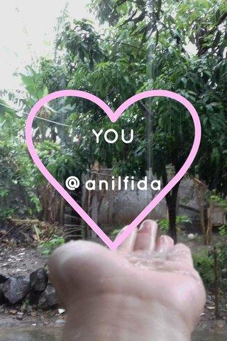 YOU @anilfida