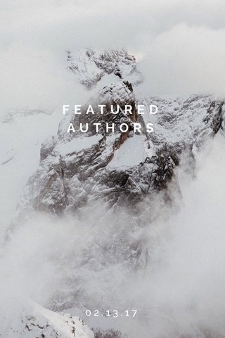 FEATURED AUTHORS 02.13.17