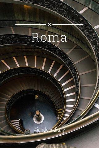 Roma #jandeanditaly