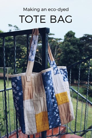TOTE BAG Making an eco-dyed