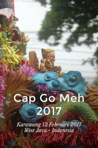 Cap Go Meh 2017 Karawang 12 Februari 2017 West Java - Indonesia