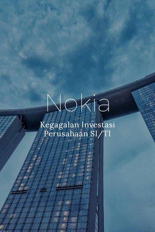 Nokia Kegagalan Investasi Perusahaan SI/TI