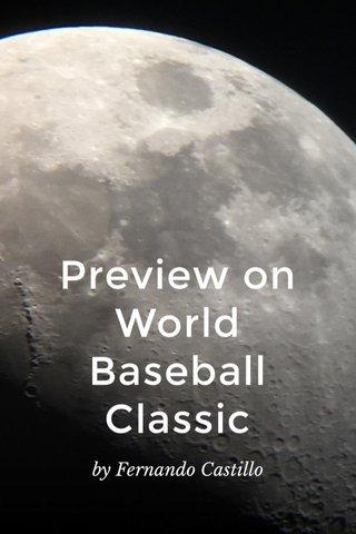 Preview on World Baseball Classic by Fernando Castillo
