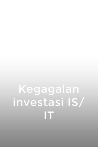 Kegagalan investasi IS/IT
