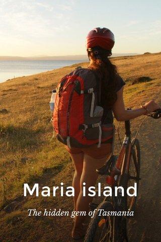Maria island The hidden gem of Tasmania