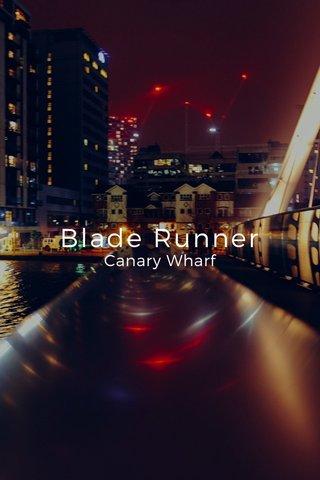 Blade Runner Canary Wharf