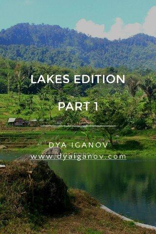 LAKES EDITION PART 1 DYA IGANOV www.dyaiganov.com