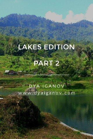 LAKES EDITION PART 2 DYA IGANOV www.dyaiganov.com