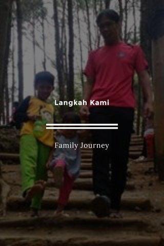 Langkah Kami Family Journey