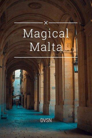 Magical Malta DVSN