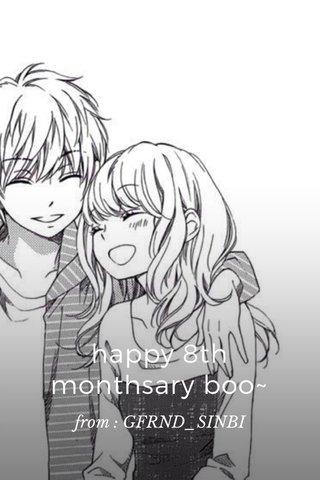 happy 8th monthsary boo~ from : GFRND_SINBI