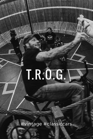 T.R.O.G. #vintage #classiccars