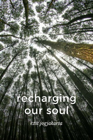 recharging our soul exit jogjakarta