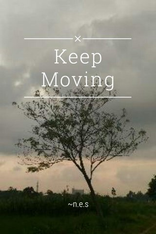 Keep Moving ~n.e.s